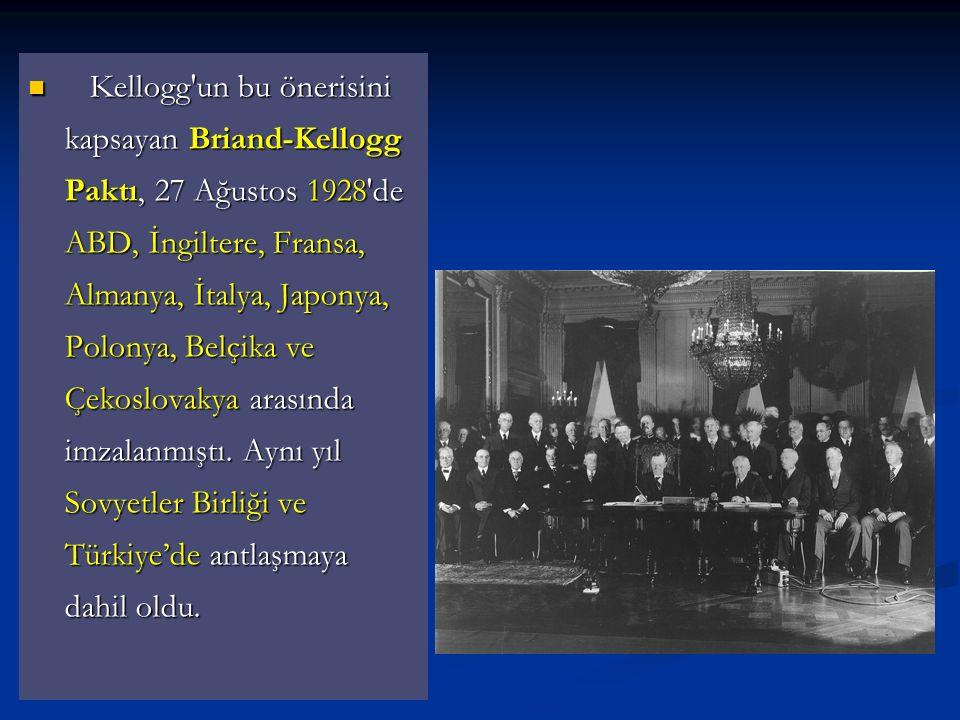 Kellogg un bu önerisini kapsayan Briand-Kellogg Paktı, 27 Ağustos 1928 de ABD, İngiltere, Fransa, Almanya, İtalya, Japonya, Polonya, Belçika ve Çekoslovakya arasında imzalanmıştı.