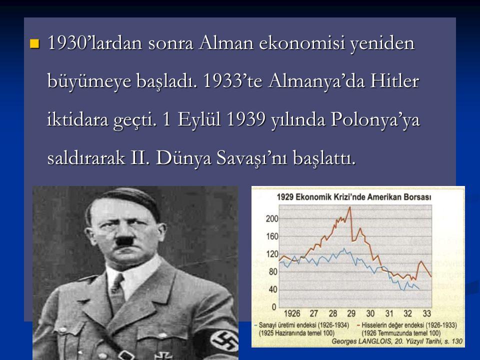 1930'lardan sonra Alman ekonomisi yeniden büyümeye başladı