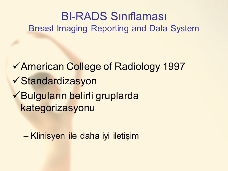 BI-RADS Sınıflaması Breast Imaging Reporting and Data System