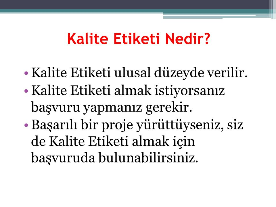 Kalite Etiketi Nedir Kalite Etiketi ulusal düzeyde verilir.