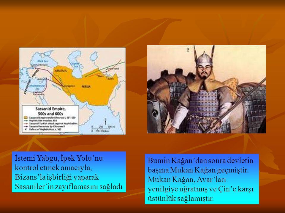 İstemi Yabgu, İpek Yolu'nu kontrol etmek amacıyla, Bizans'la işbirliği yaparak Sasaniler'in zayıflamasını sağladı