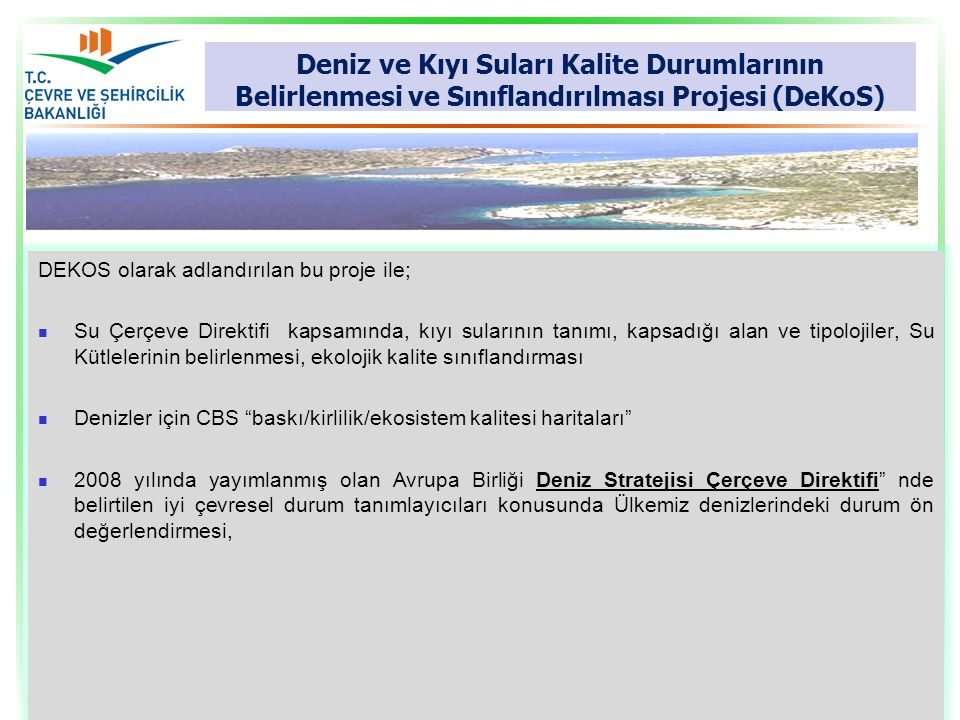 Deniz ve Kıyı Suları Kalite Durumlarının Belirlenmesi ve Sınıflandırılması Projesi (DeKoS)