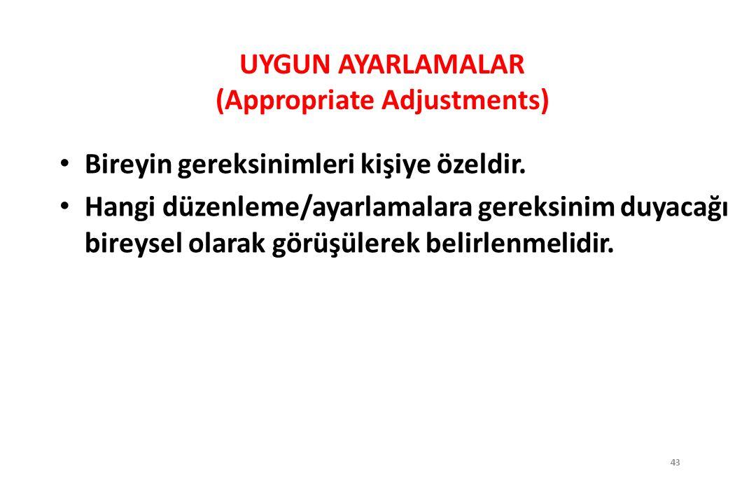 UYGUN AYARLAMALAR (Appropriate Adjustments)