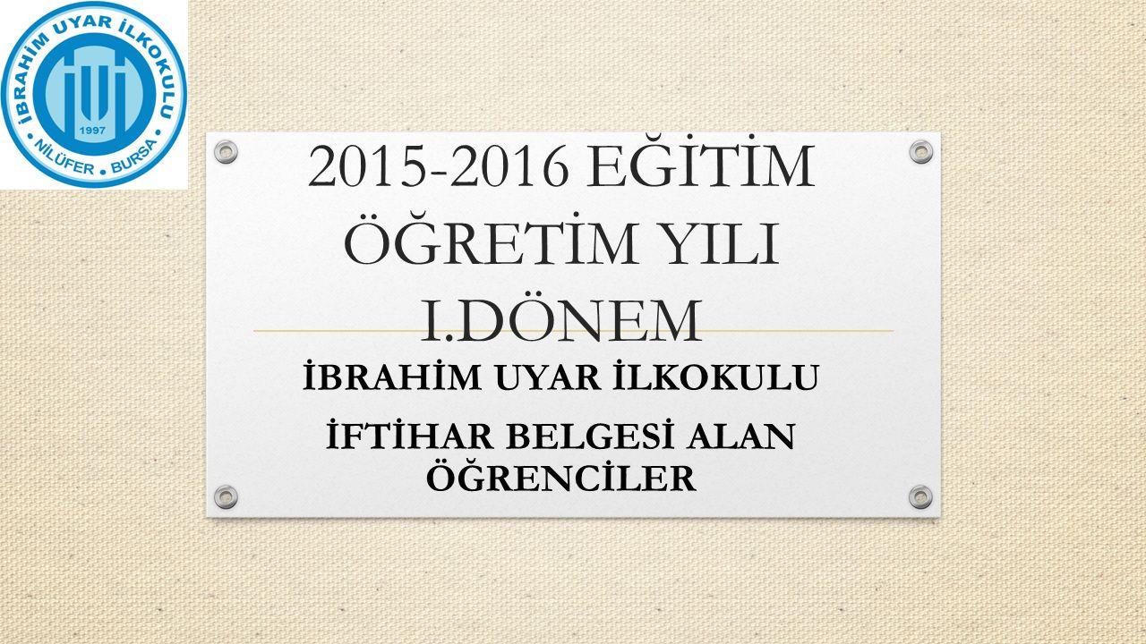 2015-2016 EĞİTİM ÖĞRETİM YILI I.DÖNEM