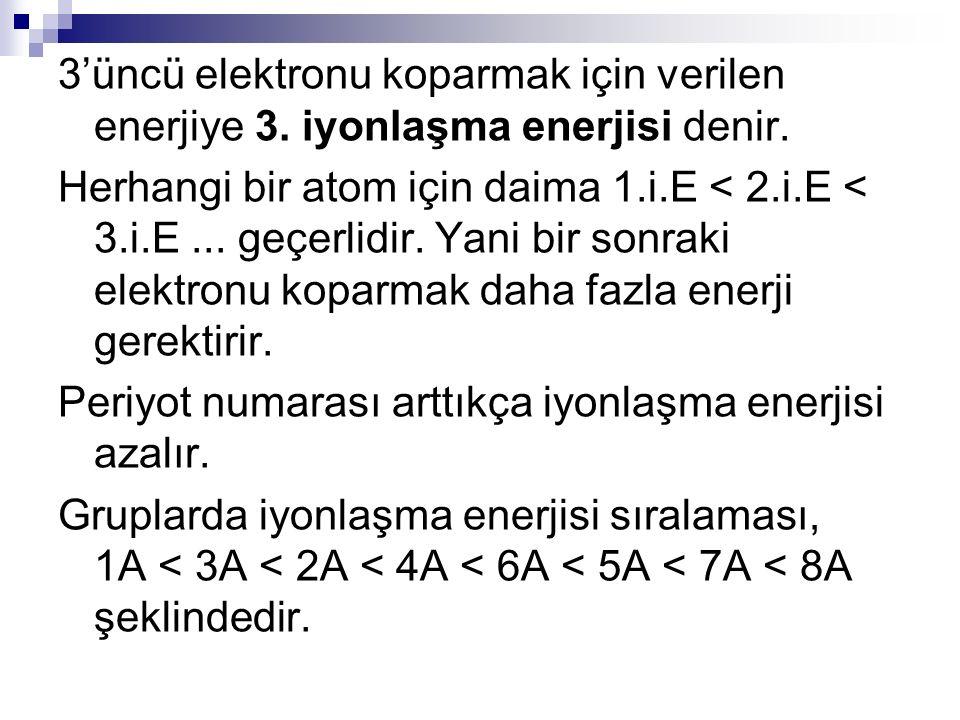 3'üncü elektronu koparmak için verilen enerjiye 3