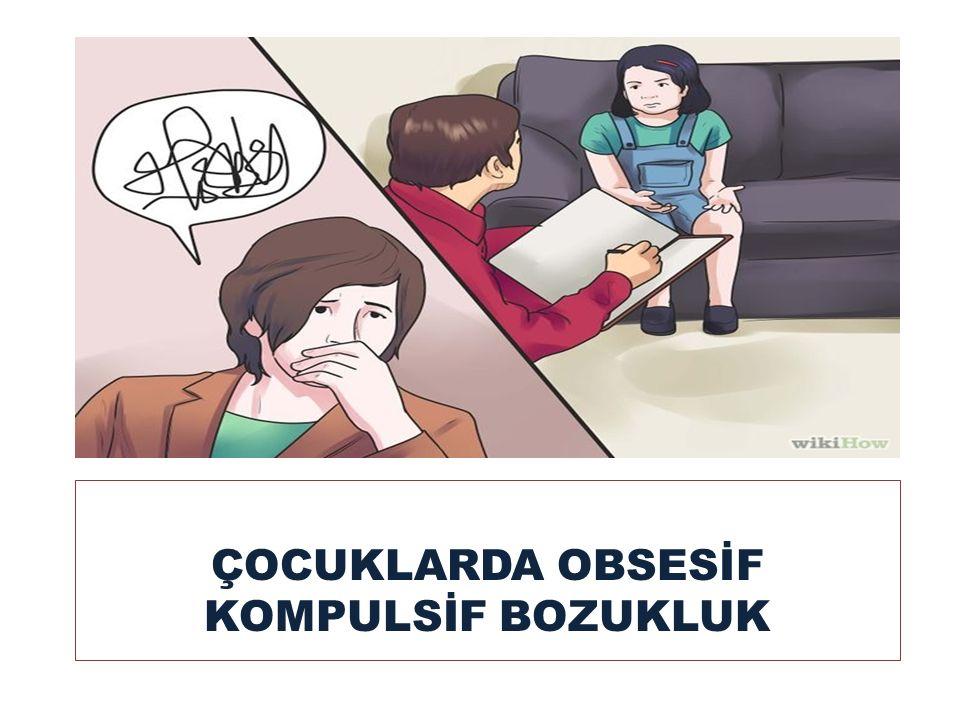 ÇOCUKLARDA OBSESİF KOMPULSİF BOZUKLUK