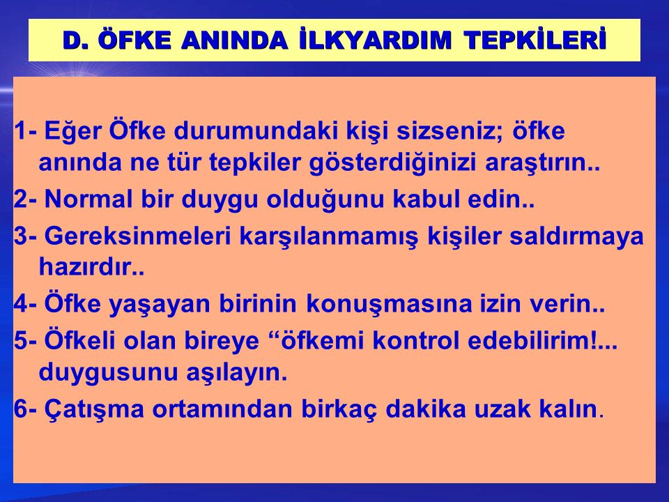 D. ÖFKE ANINDA İLKYARDIM TEPKİLERİ