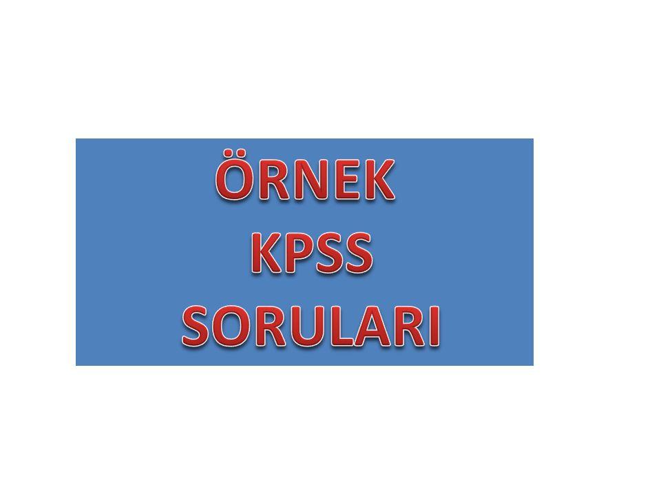 ÖRNEK KPSS SORULARI