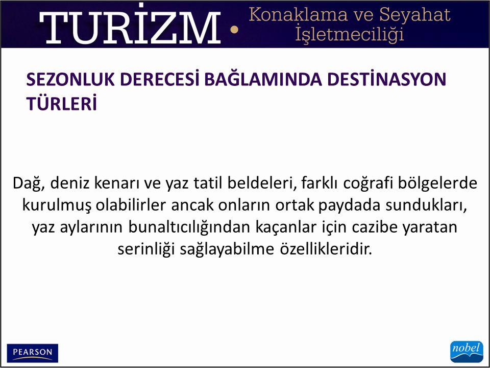 SEZONLUK DERECESİ BAĞLAMINDA DESTİNASYON TÜRLERİ