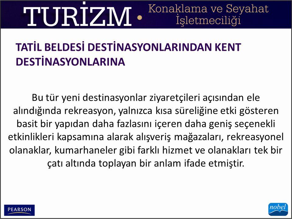 TATİL BELDESİ DESTİNASYONLARINDAN KENT DESTİNASYONLARINA