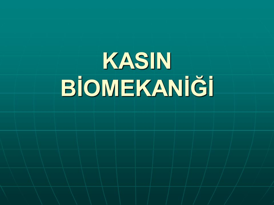 KASIN BİOMEKANİĞİ