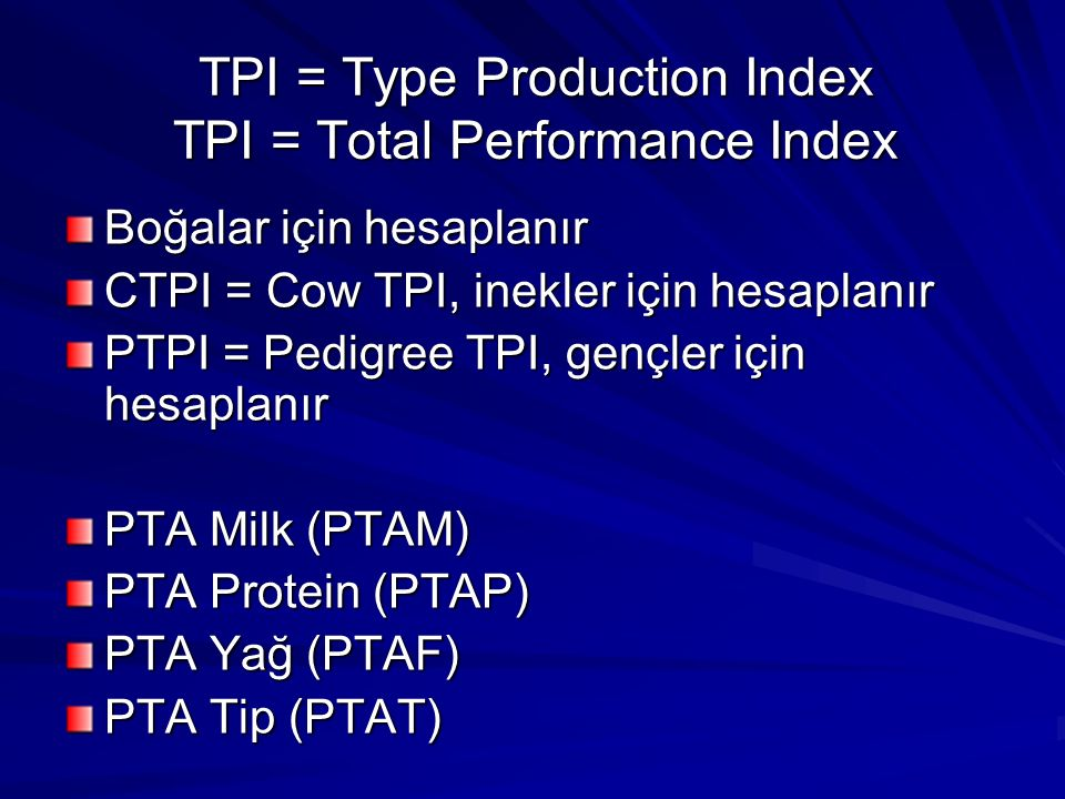 TPI = Type Production Index TPI = Total Performance Index