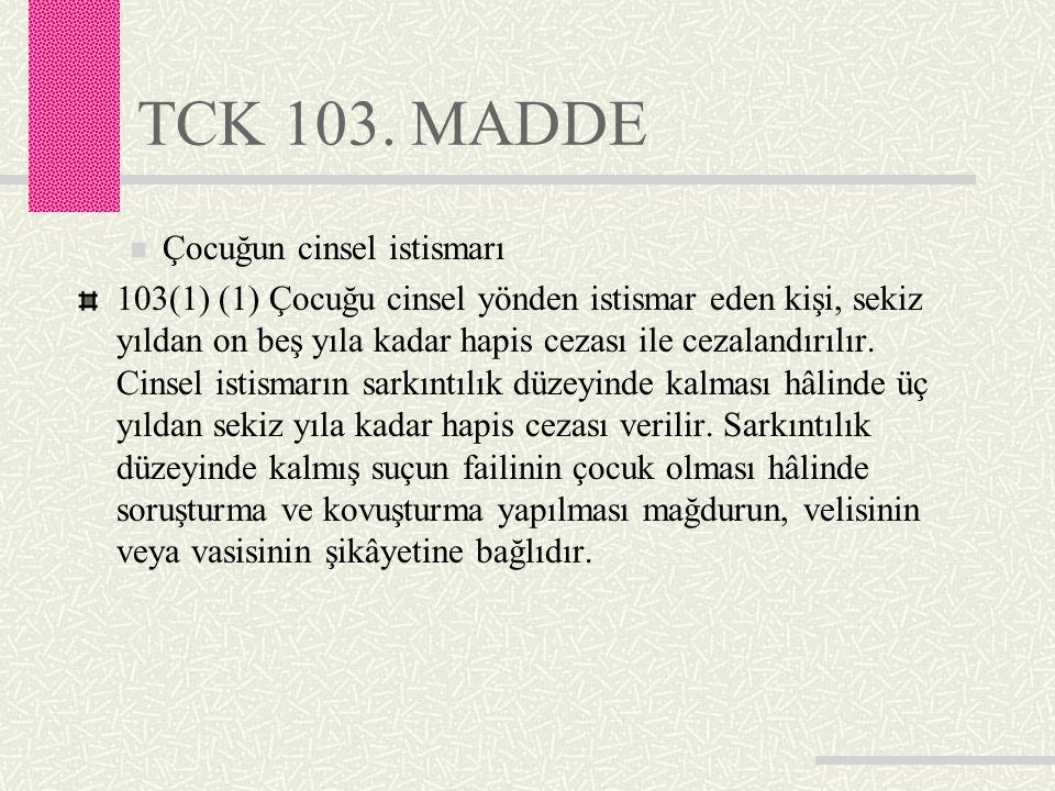 TCK 103. MADDE Çocuğun cinsel istismarı