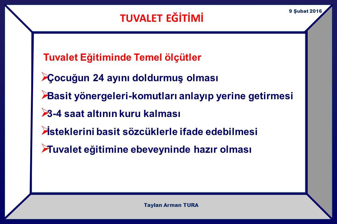 TUVALET EĞİTİMİ Tuvalet Eğitiminde Temel ölçütler
