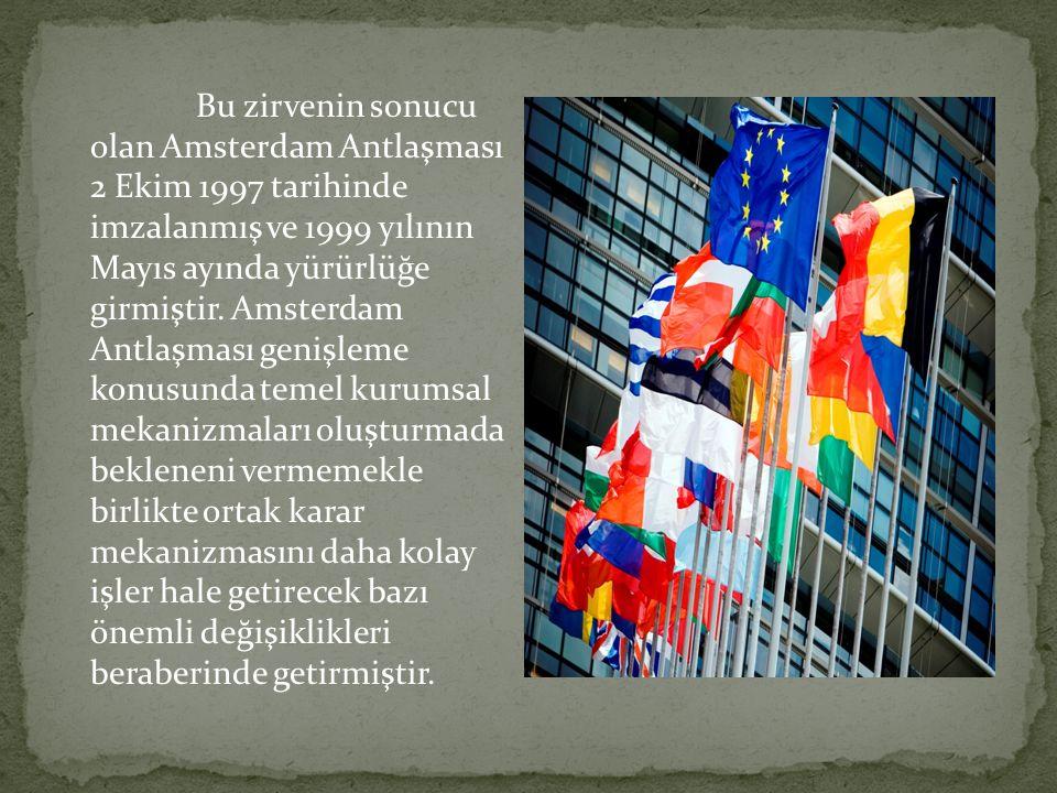 Bu zirvenin sonucu olan Amsterdam Antlaşması 2 Ekim 1997 tarihinde imzalanmış ve 1999 yılının Mayıs ayında yürürlüğe girmiştir.