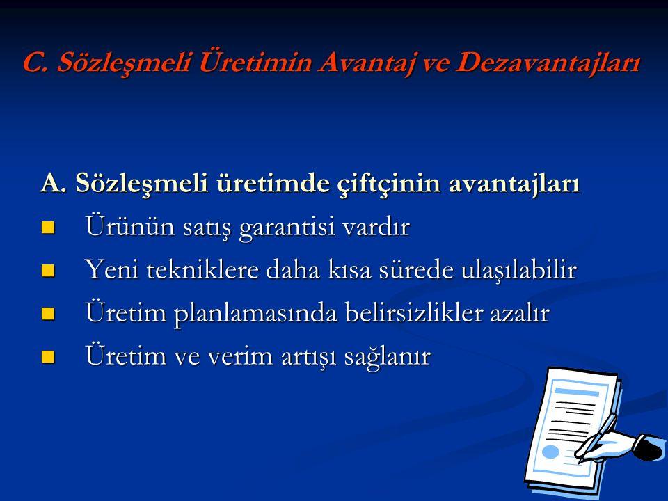 C. Sözleşmeli Üretimin Avantaj ve Dezavantajları