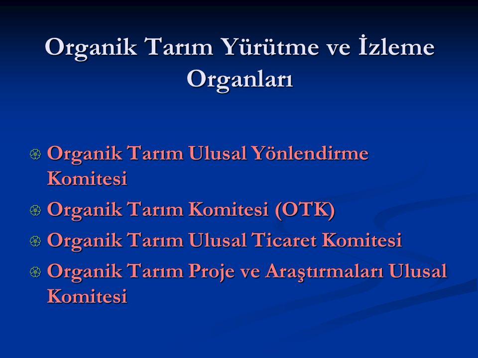 Organik Tarım Yürütme ve İzleme Organları