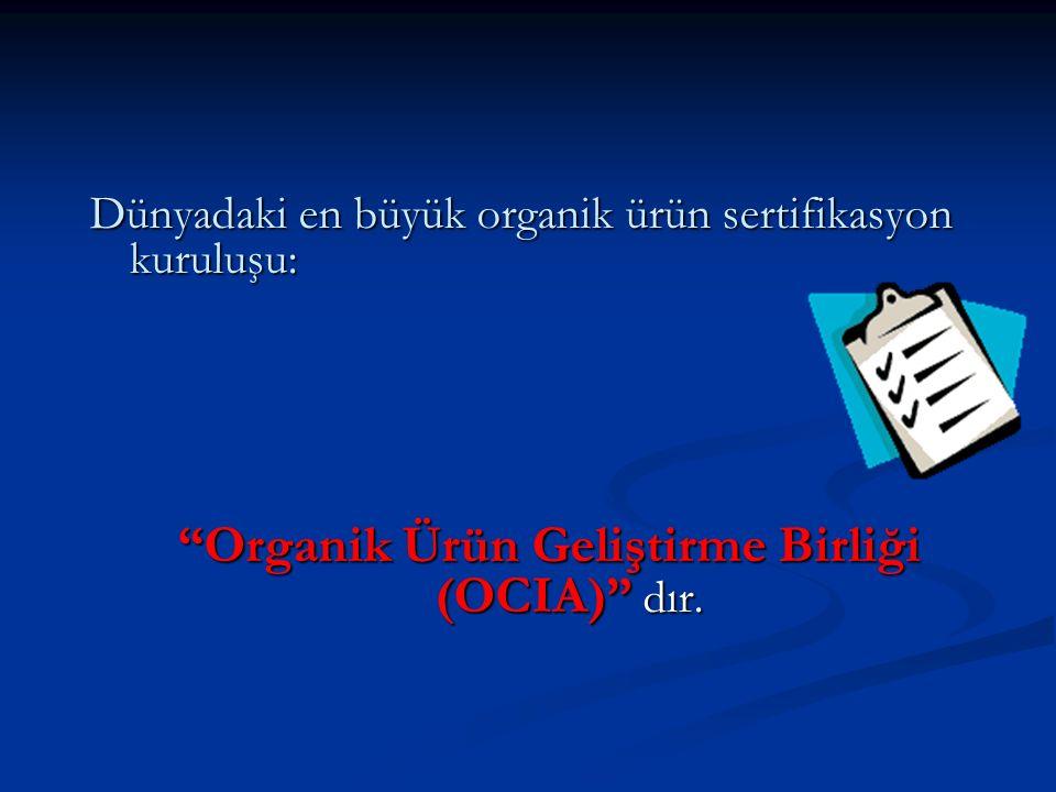 Organik Ürün Geliştirme Birliği (OCIA) dır.