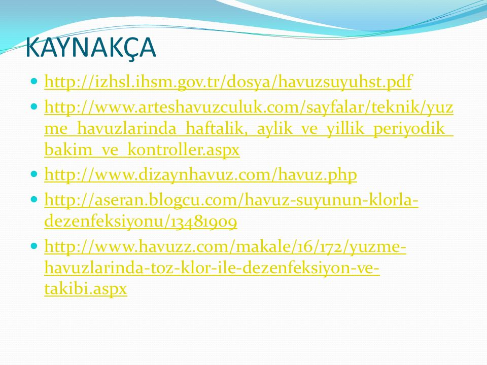 KAYNAKÇA http://izhsl.ihsm.gov.tr/dosya/havuzsuyuhst.pdf