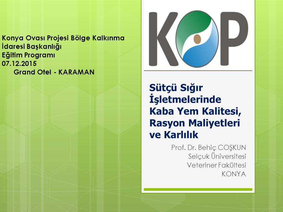 Prof. Dr. Behiç COŞKUN Selçuk Üniversitesi Veteriner Fakültesi KONYA