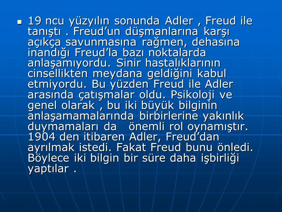 19 ncu yüzyılın sonunda Adler , Freud ile tanıştı