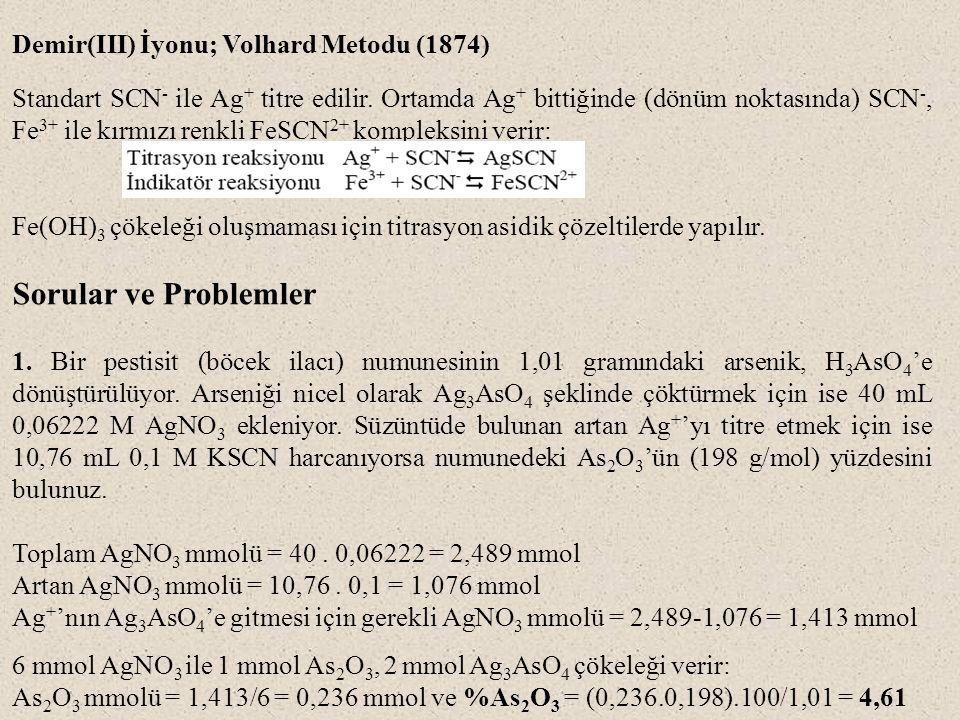 Sorular ve Problemler Demir(III) İyonu; Volhard Metodu (1874)