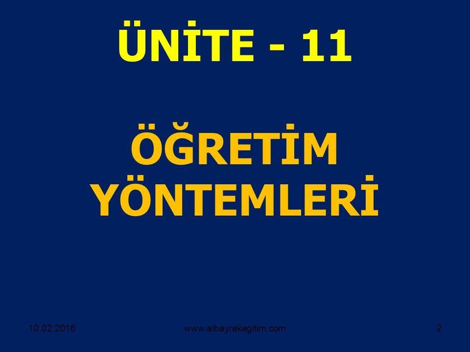 ÜNİTE - 11 ÖĞRETİM YÖNTEMLERİ