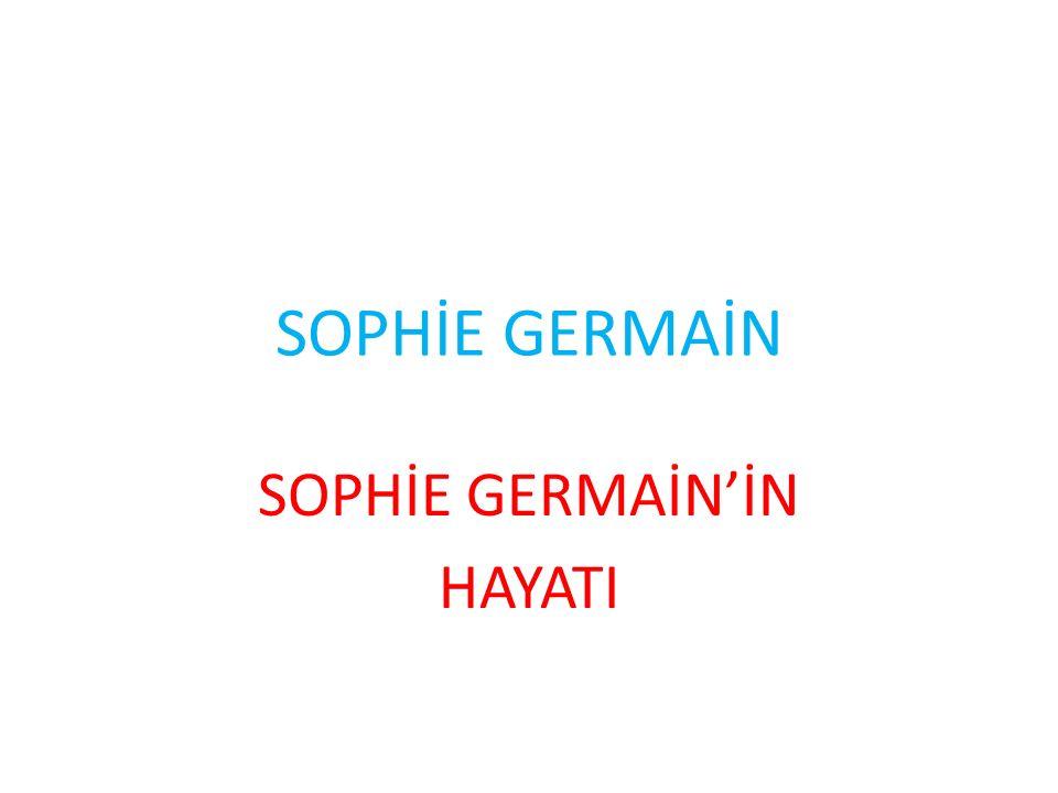 SOPHİE GERMAİN'İN HAYATI