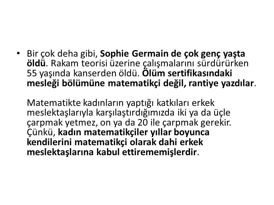Bir çok deha gibi, Sophie Germain de çok genç yaşta öldü