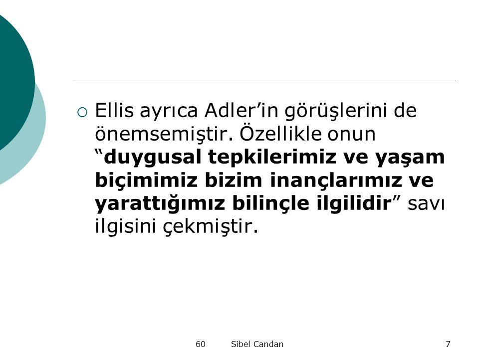 Ellis ayrıca Adler'in görüşlerini de önemsemiştir