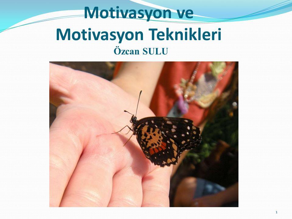 Motivasyon ve Motivasyon Teknikleri Özcan SULU