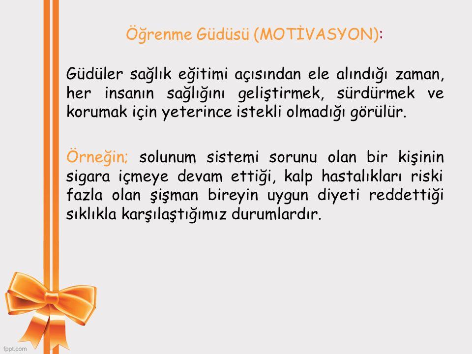 Öğrenme Güdüsü (MOTİVASYON):