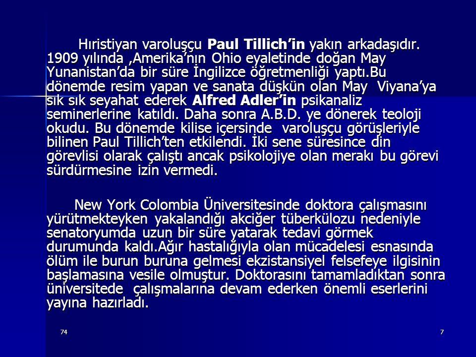 Hıristiyan varoluşçu Paul Tillich'in yakın arkadaşıdır