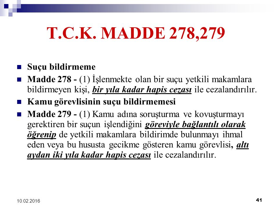 T.C.K. MADDE 278,279 Suçu bildirmeme