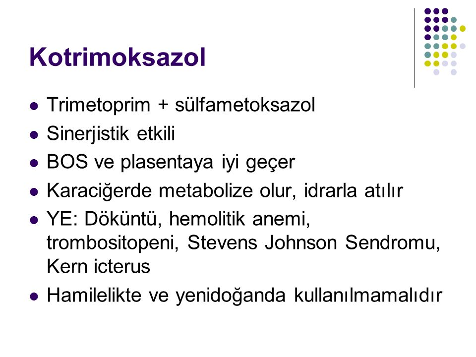 Kotrimoksazol Trimetoprim + sülfametoksazol Sinerjistik etkili