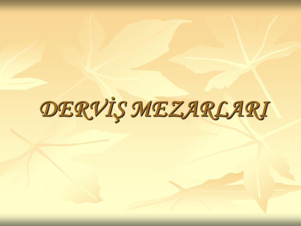 DERVİŞ MEZARLARI