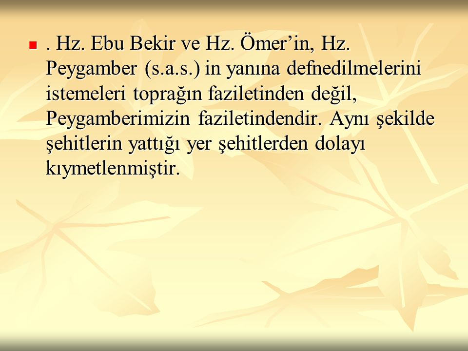 Hz. Ebu Bekir ve Hz. Ömer'in, Hz. Peygamber (s. a. s