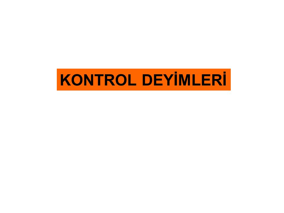 KONTROL DEYİMLERİ