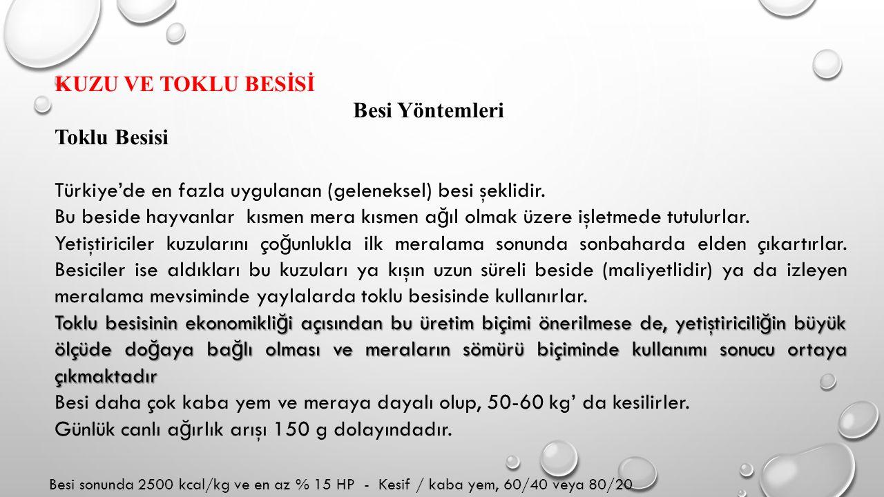 Türkiye'de en fazla uygulanan (geleneksel) besi şeklidir.