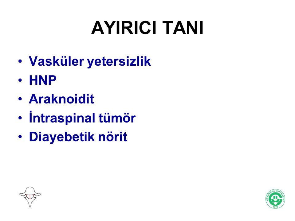 AYIRICI TANI Vasküler yetersizlik HNP Araknoidit İntraspinal tümör