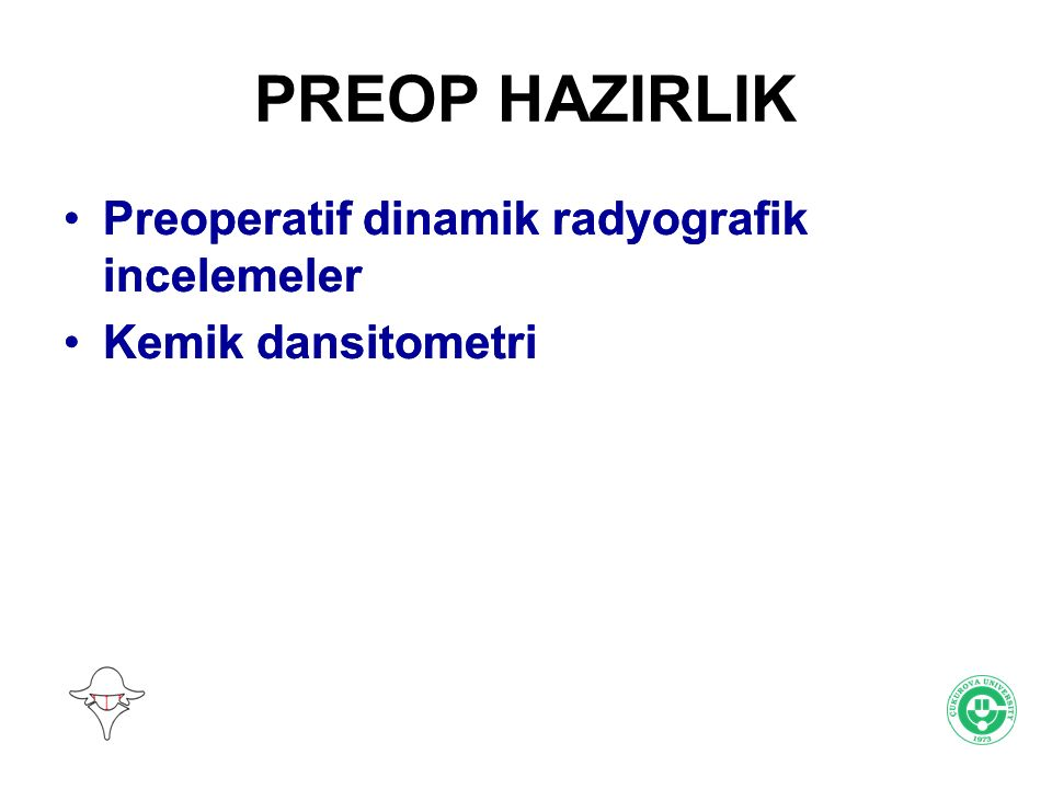 PREOP HAZIRLIK Preoperatif dinamik radyografik incelemeler