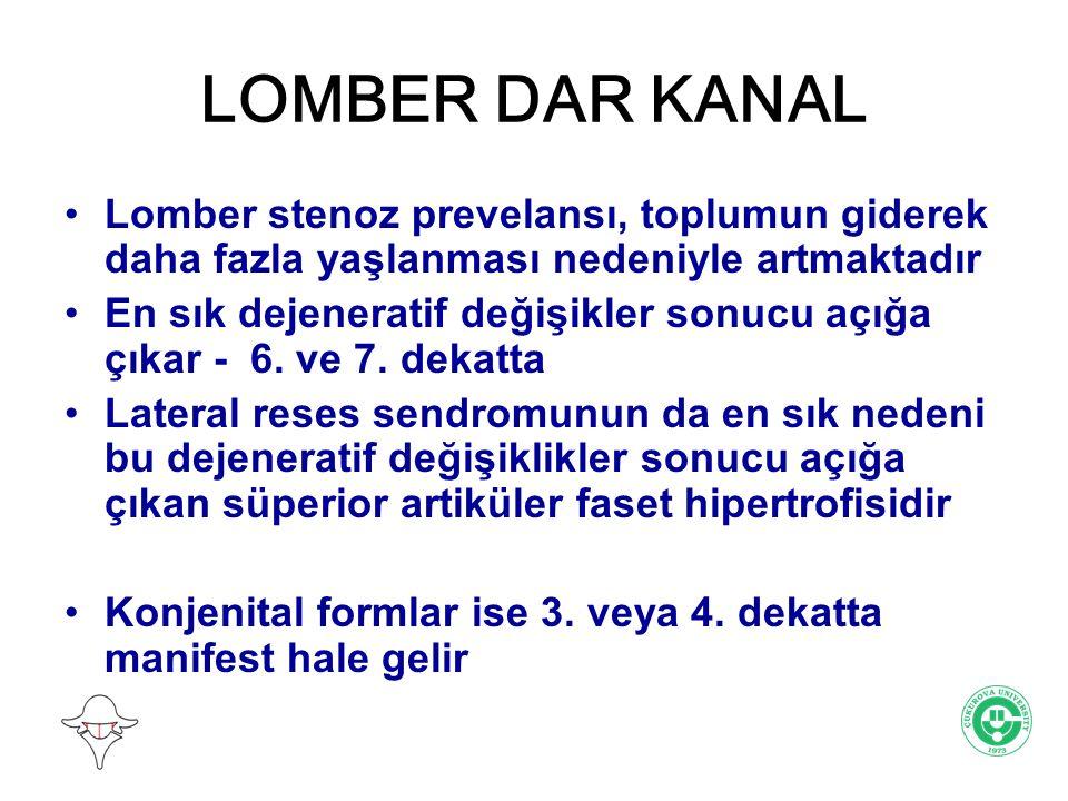 LOMBER DAR KANAL Lomber stenoz prevelansı, toplumun giderek daha fazla yaşlanması nedeniyle artmaktadır.