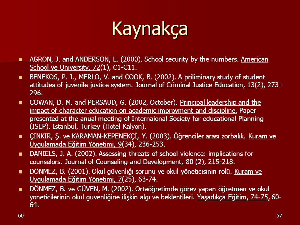 Kaynakça AGRON, J. and ANDERSON, L. (2000). School security by the numbers. American School ve University, 72(1), C1-C11.