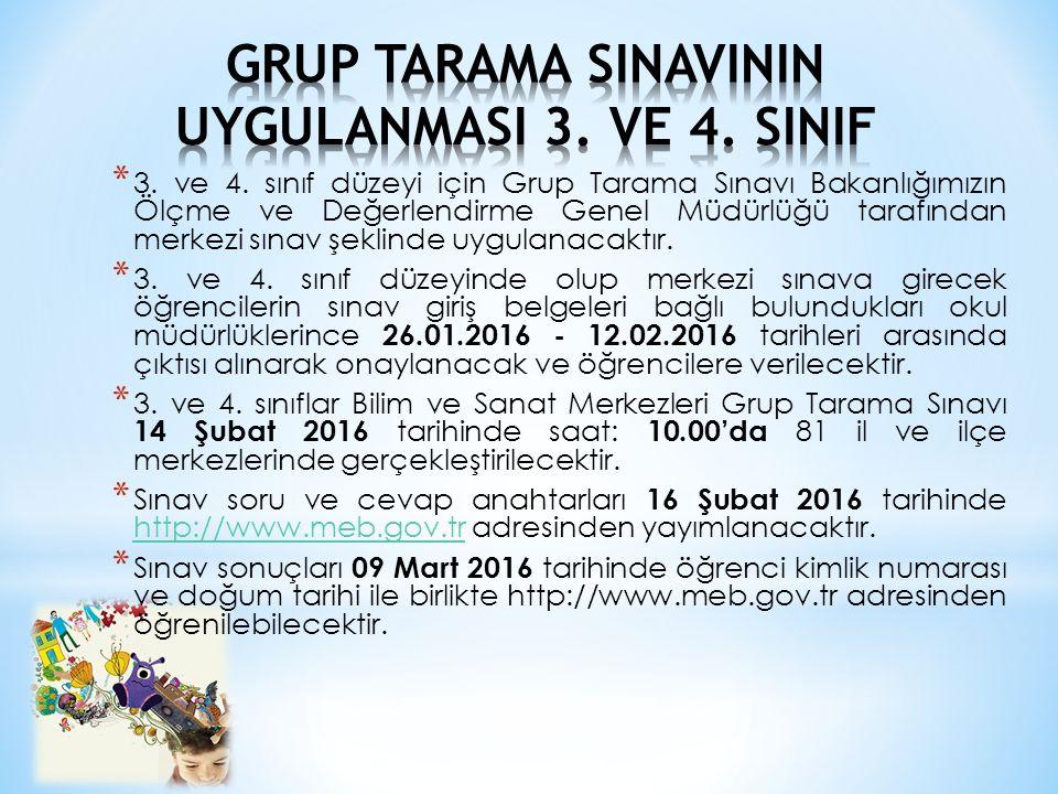 GRUP TARAMA SINAVININ UYGULANMASI 3. VE 4. SINIF