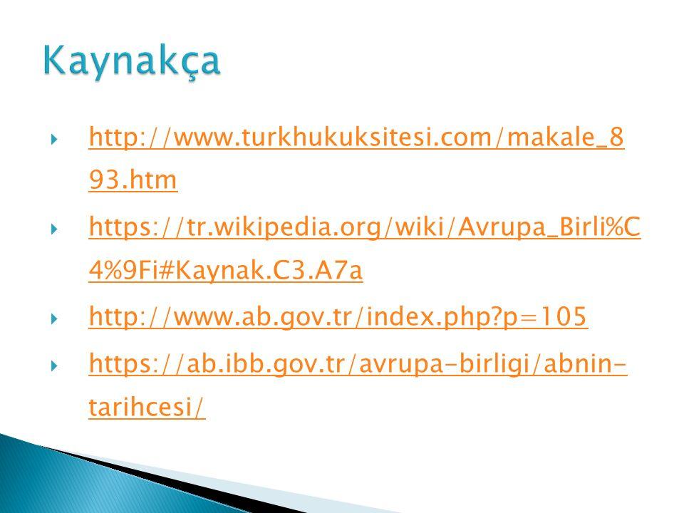 Kaynakça http://www.turkhukuksitesi.com/makale_8 93.htm