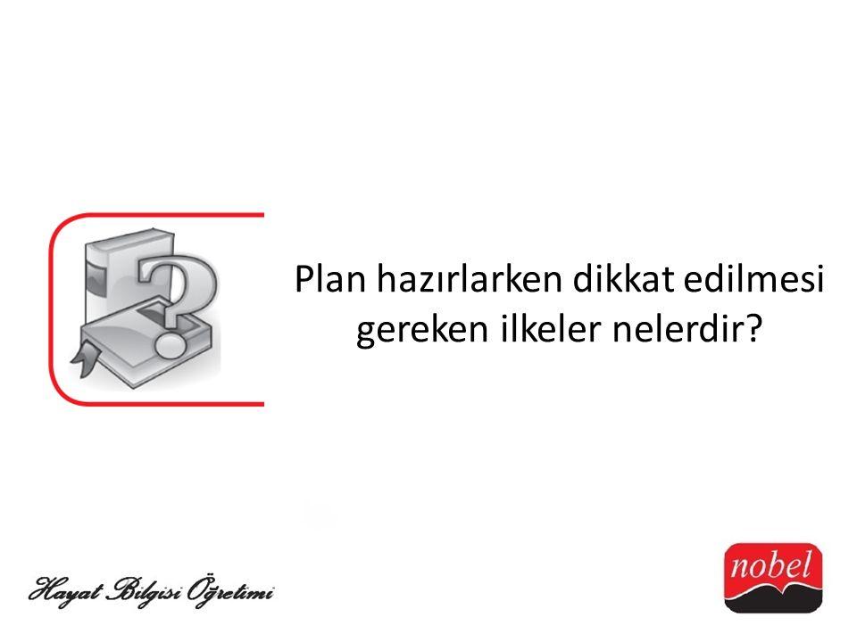 Plan hazırlarken dikkat edilmesi gereken ilkeler nelerdir
