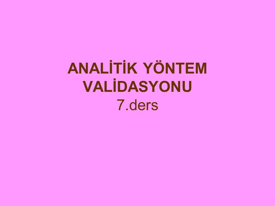 ANALİTİK YÖNTEM VALİDASYONU 7.ders