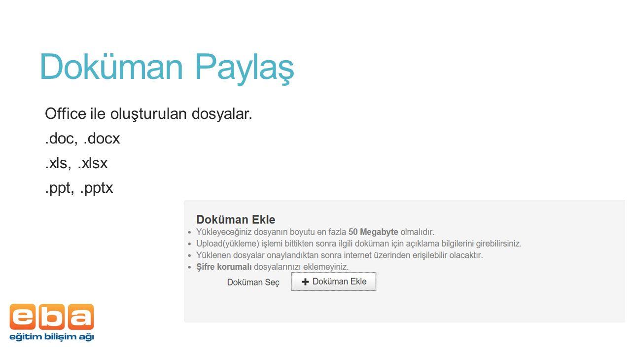 Doküman Paylaş Office ile oluşturulan dosyalar. .doc, .docx