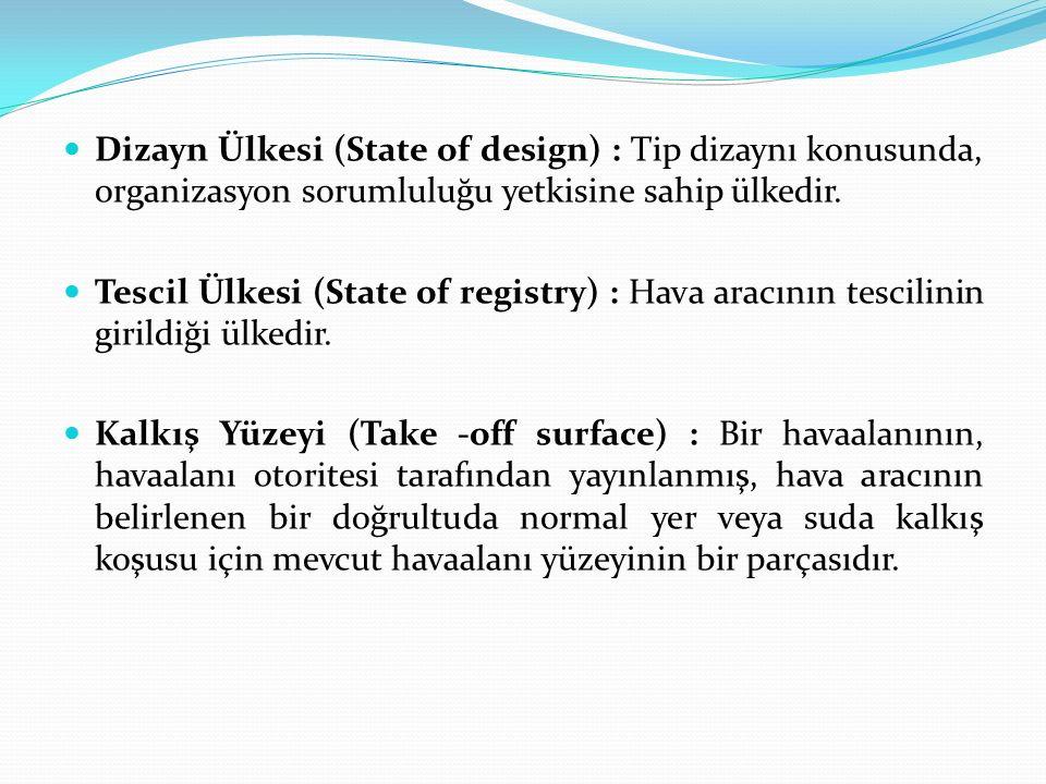 Dizayn Ülkesi (State of design) : Tip dizaynı konusunda, organizasyon sorumluluğu yetkisine sahip ülkedir.