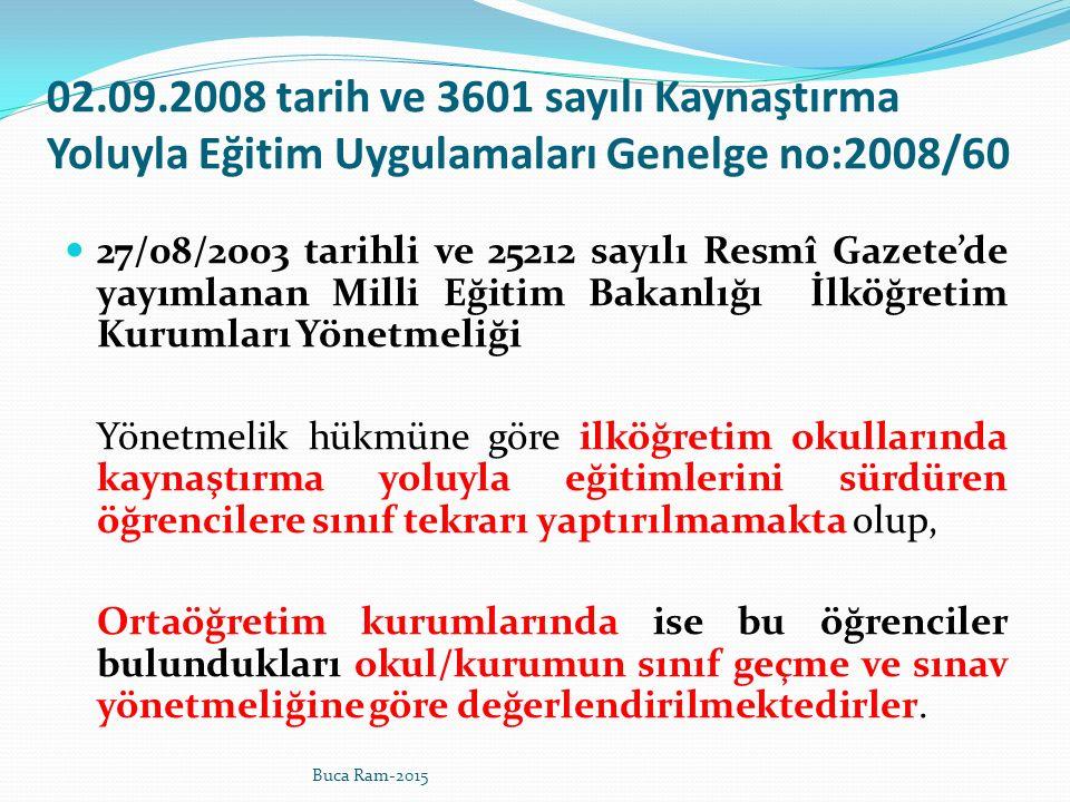 02.09.2008 tarih ve 3601 sayılı Kaynaştırma Yoluyla Eğitim Uygulamaları Genelge no:2008/60